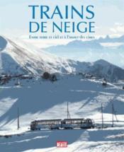 Trains de neige ; entre terre et ciel et à l'assaut des cimes - Couverture - Format classique