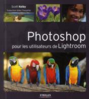 Photoshop pour les utilisateurs de Lightroom - Couverture - Format classique