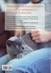 Un chat parfait en 21 jours ; lui (ré)apprendre les bonnes manières en s'amusant - 4ème de couverture - Format classique