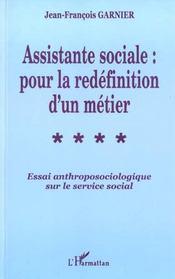 Assistante sociale ; pour la redéfinition d'un métier ; essai anthroposociologique sur le service social - Intérieur - Format classique
