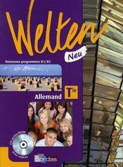 WELTEN NEU ; allemand ; terminale ; manuel ; nouveaux programmes B1>B2 (édition 2008) - Intérieur - Format classique