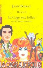 Jean Poiret, théâtre t.1 ; la cage aux folles ; douce-amère - Intérieur - Format classique