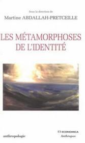 Les metamorphoses de l'identite dans les sciences du vivant et les sciences de l'homme - Couverture - Format classique