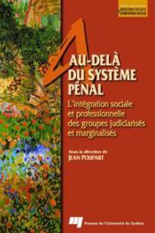 Au-delà du système pénal ; l'intégration sociale et professionnelle des groupes judiciarisés et marginalisés - Couverture - Format classique