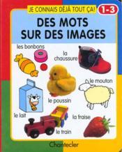Je Connais Deja Tout Ca ! Des Mots Sur Des Images - Couverture - Format classique