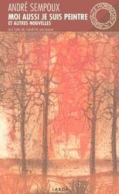 Moi Aussi Je Suis Peintre, Et Autres Nouvelles - Intérieur - Format classique