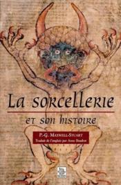 La sorcellerie et son histoire - Couverture - Format classique
