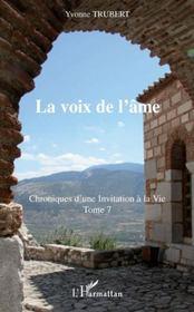 Chroniques d'une invitation à la vie t.7 ; la voix de l'âme - Couverture - Format classique