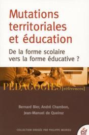 Mutations territoriales et éducation ; de la forme scolaire vers la forme éducative ? - Couverture - Format classique
