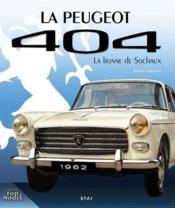 Peugeot 404, la lionne de Sochaux - Couverture - Format classique