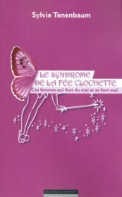 Le syndrome de la fée Clochette; ces femmes qui font mal et se font mal - Couverture - Format classique