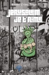 Jérusalem je t'aime... - Couverture - Format classique