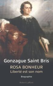 Rosa Bonheur, liberté est son nom - Couverture - Format classique