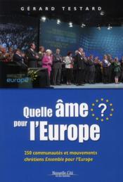 Quelle âme pour l'Europe ? ; 250 communautés et mouvements chrétiens - Couverture - Format classique