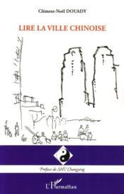 Lire la ville chinoise - Couverture - Format classique