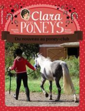 Clara et les poneys t.6 ; du nouveau au poney-club ! - Couverture - Format classique