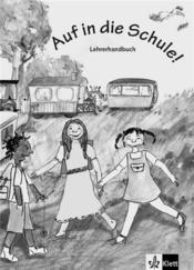 Auf in die Schule ! ; allemand ; niveau a1 ; livre du professeur - Couverture - Format classique