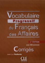 Vocabulaire progressif du français des affaires ; avec 250 exercices ; corrigés (2e édition) - Couverture - Format classique