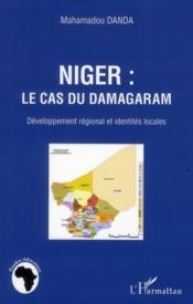 Niger : le cas du Damagaram ; développement régional et identités locales - Couverture - Format classique