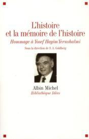 L'histoire et la mémoire de l'histoire ; hommage à Yosef Hayim Yerushalmi - Couverture - Format classique