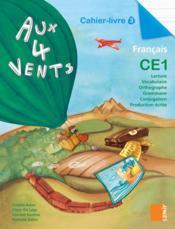 AUX 4 VENTS ; français ; CE1 ; cahier-livre t.3 - Couverture - Format classique