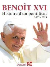 Benoît XVI ; histoire d'un pontificat 2005-2013 - Couverture - Format classique