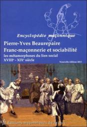 Franc-maçonnerie et sociabilité ; les métamorphoses du lien social ; XVIIIe-XIXe siècle - Couverture - Format classique