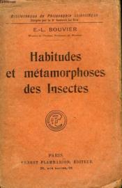 Habitudes Et Metamorphoses Des Insectes. Collection : Bibliotheque De Philosophie Scientifique. - Couverture - Format classique