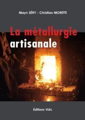 La métallurgie artisanale - Couverture - Format classique
