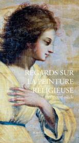 Regards sur la peinture ; XVIIe-XIXe siècle - Couverture - Format classique