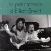 Le petit monde d'Elliott Erwitt - Couverture - Format classique