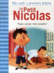Le petit Nicolas T.19 ; papa casse mes jouets ! - Couverture - Format classique