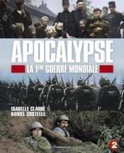 Apocalypse ; la 1ère Guerre Mondiale - Couverture - Format classique