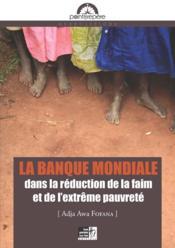 La banque mondiale dans la réduction de la faim et de l'extrême pauvreté - Couverture - Format classique