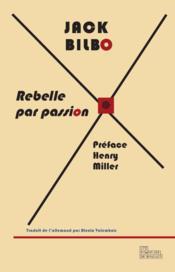 Rebelle par passion - Couverture - Format classique