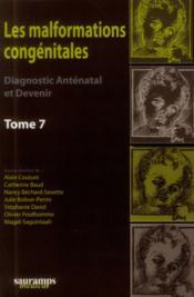 Les malformations congénitales ; diagnostic anténatal et devenir T.7 - Couverture - Format classique