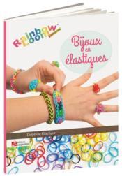 telecharger Bijoux en elastiques – rainbow loom livre PDF en ligne gratuit