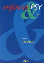 Enfances Et Psy N.63 ; Les Bêtises - Couverture - Format classique