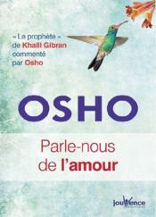 Parle-nous de l'amour ; le prophète de Khalil Gibran commenté par Osho - Couverture - Format classique