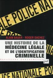 Une histoire de la médecine légale et de l'identification criminelle - Couverture - Format classique