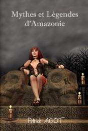 Mythes et légendes d'Amazonie - Couverture - Format classique
