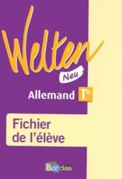 WELTEN NEU ; allemand ; terminale ; fichier de l'élève (édition 2008) - Couverture - Format classique