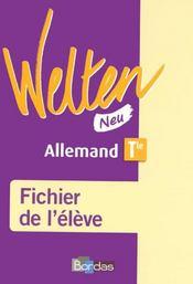 WELTEN NEU ; allemand ; terminale ; fichier de l'élève (édition 2008) - Intérieur - Format classique