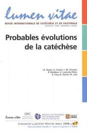 REVUE LUMEN VITAE N.2008/1 ; probables évolutions de la catéchèse - Couverture - Format classique