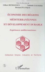 Economie Des Regions Mediterraneennes Et Developpement Durable ; Experiences Mediterraneennes - Couverture - Format classique