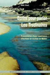 Ecrire pour parler. <i>los tradinaires</i>. presentation d'une experi ence d'ecriture en occitan en - Couverture - Format classique