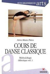 Cours de danse classique ; méthodologie didactique t.1 - Couverture - Format classique