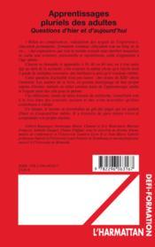 Apprentissages pluriels des adultes ; questions d'hier et d'aujourd'hui - 4ème de couverture - Format classique