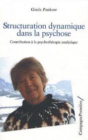 Structuration dynamique dans la psychose ; contribution à la psychothérapie analytique - Couverture - Format classique
