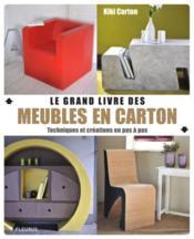 le grand livre des meubles en carton techniques et cr ations en pas pas carton kiki. Black Bedroom Furniture Sets. Home Design Ideas